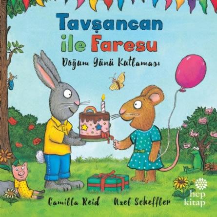 Tavşancan ile Faresu Doğum Günü Kutlaması