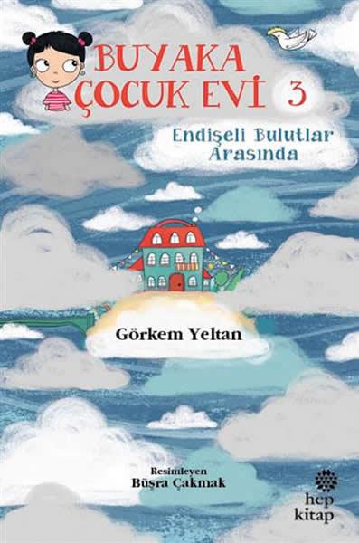 Buyaka Çocuk Evi 3: Endişeli Bulutlar Arasında