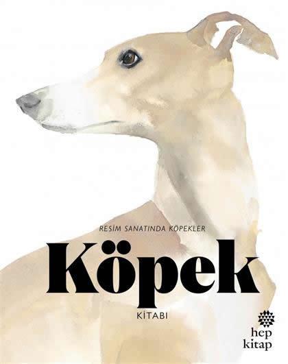 Köpek Kitabı: Resim Sanatında Köpekler